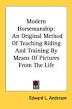 Modern Horsemanship af Edward L Anderson