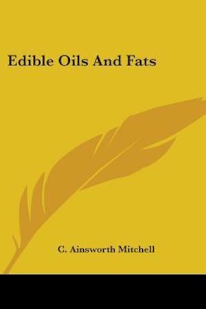 Bog, paperback Edible Oils and Fats af C. Ainsworth Mitchell