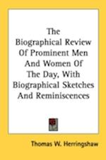 The Biographical Review of Prominent Men and Women of the Day, with Biographical Sketches and Reminiscences af Thomas William Herringshaw