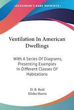 Ventilation in American Dwellings af Elisha Harris, David Boswell Reid