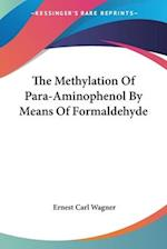 The Methylation of Para-Aminophenol by Means of Formaldehyde af Ernest Carl Wagner