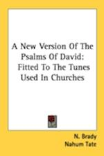 A New Version of the Psalms of David af N. Brady, Nahum Tate