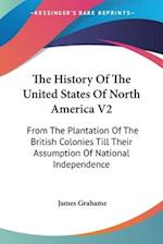 The History of the United States of North America V2 af James Grahame
