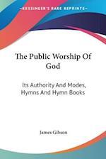 The Public Worship of God af James Gibson