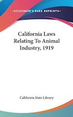 California Laws Relating to Animal Industry, 1919 af State Library California State Library, California State Library
