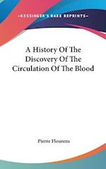 A History of the Discovery of the Circulation of the Blood af Pierre Flourens