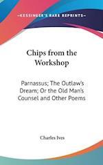 Chips from the Workshop af Charles Ives