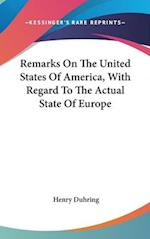 Remarks on the United States of America, with Regard to the Actual State of Europe af Henry Duhring