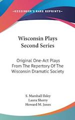 Wisconsin Plays Second Series af Howard Mumford Jones, Laura Sherry, S. Marshall Ilsley