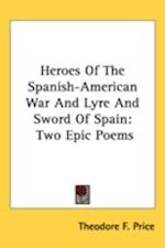 Heroes of the Spanish-American War and Lyre and Sword of Spain af Theodore F Price