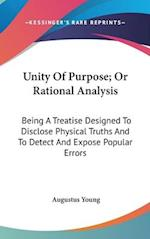 Unity of Purpose; Or Rational Analysis af Augustus 1785-1857 Young