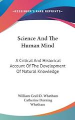 Science and the Human Mind af Catherine Durning Whetham, William Cecil D. Whetham
