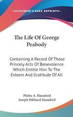 The Life of George Peabody af Phebe Ann Hanaford, Joseph Hibbard Hanaford