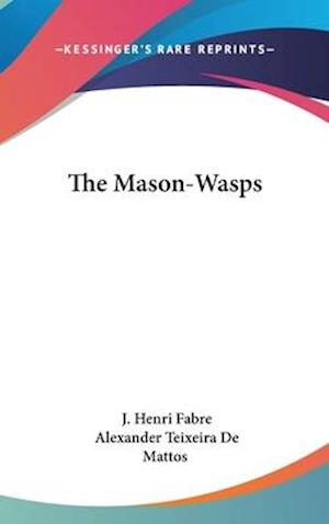 Bog, hardback The Mason-Wasps af J. Henri Fabre, Jean-Henri Fabre