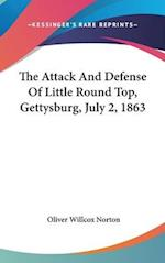 The Attack and Defense of Little Round Top, Gettysburg, July 2, 1863 af Oliver Willcox Norton