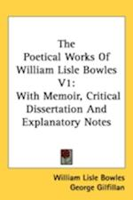 The Poetical Works of William Lisle Bowles V1 af William Lisle Bowles