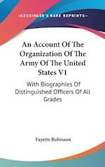 An Account of the Organization of the Army of the United States V1 af Fayette Robinson