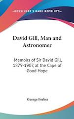 David Gill, Man and Astronomer af George Forbes