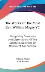 The Works of the Most REV. William Magee V2 af William Magee