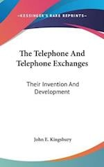 The Telephone and Telephone Exchanges af John E. Kingsbury