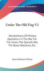 Under the Old Flag V2 af James Harrison Wilson