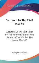 Vermont in the Civil War V1 af George Grenville Benedict