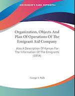 Organization, Objects and Plan of Operations of the Emigrant Aid Company af George S. Park