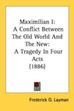 Maximilian I af Frederick O Layman