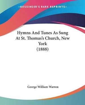 Hymns and Tunes as Sung at St. Thomas's Church, New York (1888)