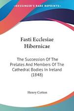 Fasti Ecclesiae Hibernicae af Henry Cotton