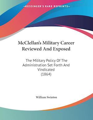 Bog, paperback McClellan's Military Career Reviewed and Exposed af William Swinton