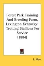 Forest Park Training and Breeding Farm, Lexington Kentucky af L. Herr