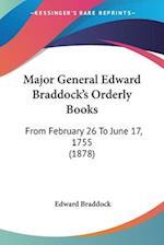 Major General Edward Braddock's Orderly Books