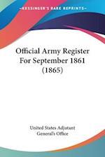 Official Army Register for September 1861 (1865) af United States Adjutant General's Office