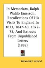 In Memoriam, Ralph Waldo Emerson af Alexander Ireland