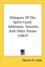 Glimpses of the Spirit-Land af Samuel H. Lloyd