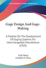 Gage Design and Gage-Making af Franklin D. Jones, Erik Oberg