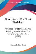 Good Stories for Great Birthdays af Frances Jenkins Olcott