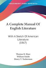 A Complete Manual of English Literature af Thomas B. Shaw