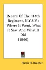 Record of the 114th Regiment, N.Y.S.V. af Harris H. Beecher