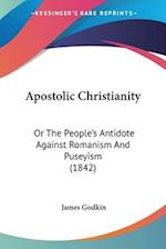 Apostolic Christianity af James Godkin