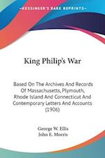 King Philip's War af George W. Ellis, John E. Morris