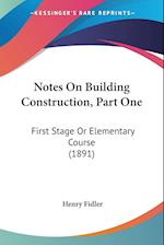 Notes on Building Construction, Part One af Henry Fidler