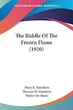 The Riddle of the Frozen Flame (1920) af Mary E. Hanshew, Thomas W. Hanshew