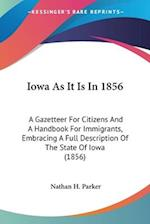 Iowa as It Is in 1856 af Nathan Howe Parker