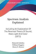 Spectrum Analysis Explained af William Huggins, Heinrich Schellen, Henry Enfield Roscoe
