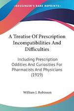 A Treatise of Prescription Incompatibilities and Difficulties af William J. Robinson
