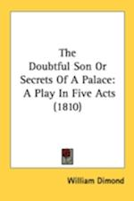 The Doubtful Son or Secrets of a Palace af William Dimond