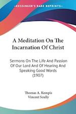 A Meditation on the Incarnation of Christ af Thomas A. Kempis