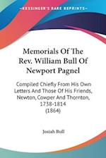 Memorials of the REV. William Bull of Newport Pagnel af Josiah Bull